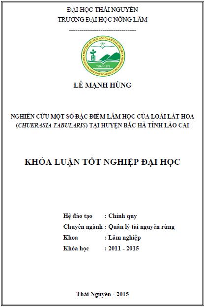 Nghiên cứu một số đặc điểm lâm học của loài Lát hoa (Chukrasia tabularis) tại huyện Bắc Hà tỉnh Lào Cai