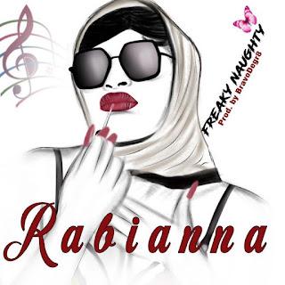 MUSIC: RABIANNA – FREAKY NAUGHTY