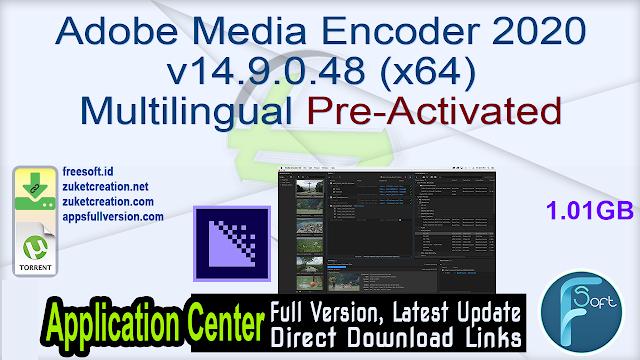 Adobe Media Encoder 2020 v14.9.0.48 (x64) Multilingual Pre-Activated