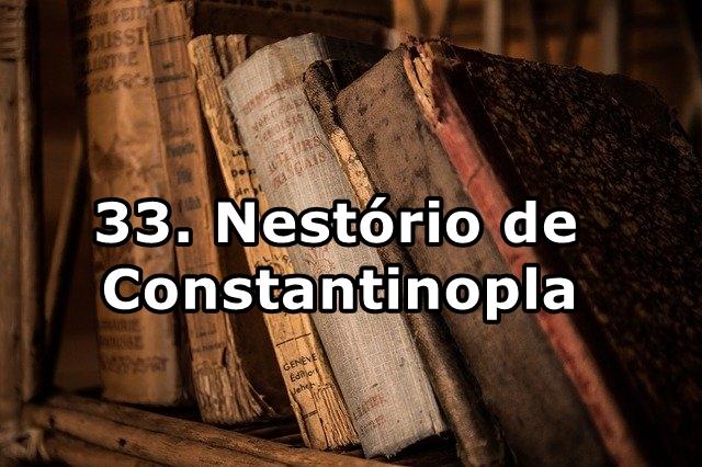 33. Nestório de Constantinopla