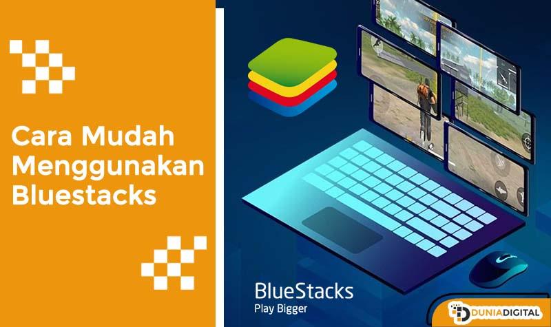 panduan cara menggunakan bluestacks