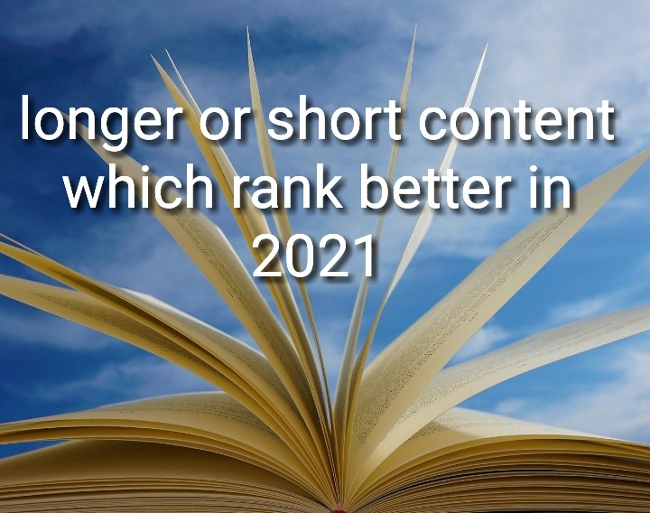longer or short content which rank better 2021