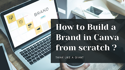 How to Build a Brand in Canva from scratch ?