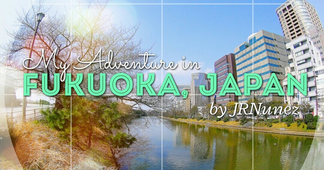 Fukuoka Japan Adventure 2016 Part I