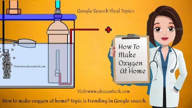 How to make oxygen at home? Topic is trending in Google search.