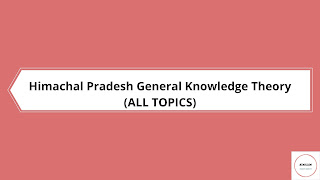 Himachal Pradesh General Knowledge :- HP GK