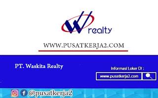 Loker Lulusan SMA SMK D3 S1 Juli 2020 di PT Waskita Realty