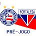 Pré-jogo | Bahia x Fortaleza - Copa do Nordeste 2017
