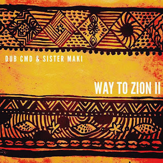 Dub Cmd & Sista Maki - Way To Zion ii / Dubophonic Records 2020