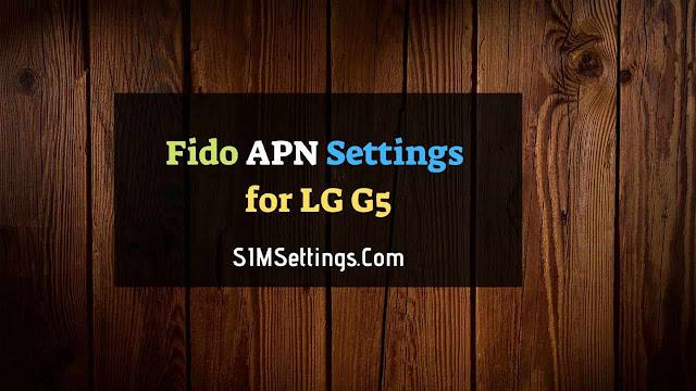 Fido APN Settings for LG G5