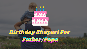 Happy Birthday Shayari For Father/Papa In Hindi With Photos - Happy Birthday Quotes For Papa in Hindi