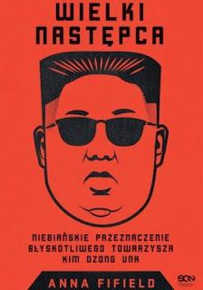 Wielki następca, czyli czy co tam nowego w Korei Północnej.