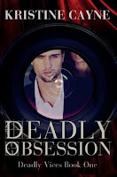 Deadly Obsession (Deadly Vices #1) by Kristine Cayne
