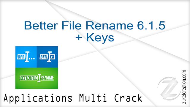 Better File Rename 6.1.5 + Keys  |  15.8 MB