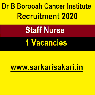 Dr Bhubaneswar Borooah Cancer Institute Recruitment 2020 - Staff Nurse (10 Posts)