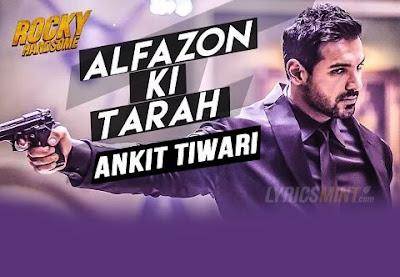 Alfazon Ki Tarah - Rocky Handsome (2016)