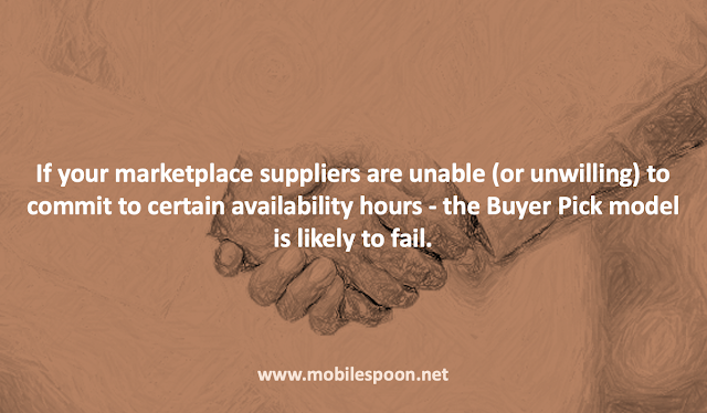 Marketplace products - If your suppliers are unable (or unwilling) to commit to certain availability hours - the buyer pick model will not work.