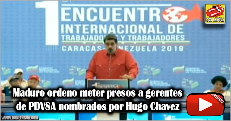 Maduro ordeno meter presos a gerentes de PDVSA nombrados por Hugo Chavez