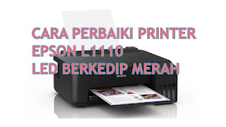 cara perbaiki printer epson l1110 service required led berkedip