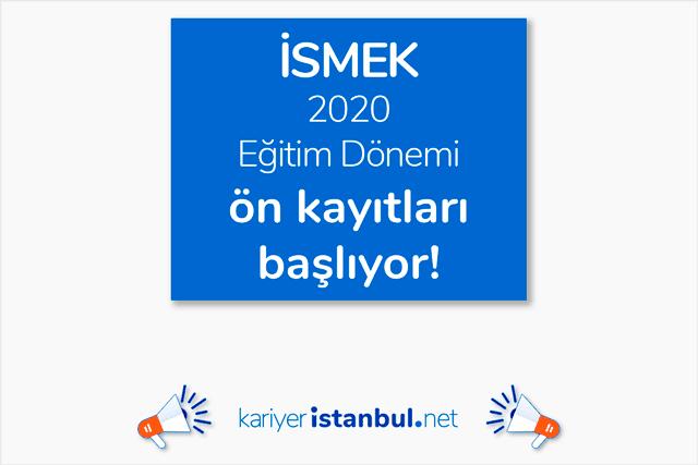 İstanbul Büyükşehir Belediyesi Hayat Boyu Öğrenme Merkezi İSMEK 2020 eğitim dönemi ön kayıtları başlıyor. Detaylar kariyeristanbul.net'te!