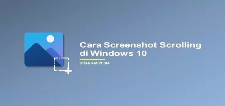 Cara Screenshot Scrolling di PC Windows 10