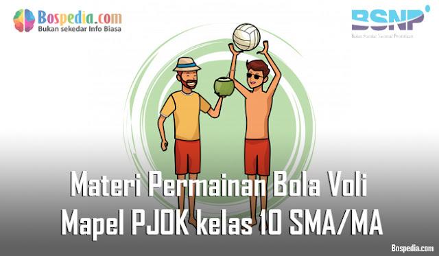 Materi Permainan Bola Voli Mapel PJOK kelas 10 SMA/MA