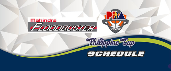 List of Games: Mahindra Floodbuster Complete Game Schedules 2016-2017 PBA Philippine Cup