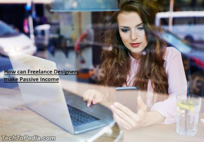 How can Freelance Designers make Passive Income