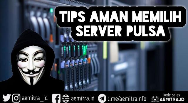 Cara memilih server pulsa supaya terhindar dari penipuan