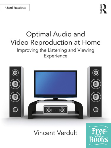 Optimal Audio and Video Reproduction at Home: Improving the Listening and Viewing Experience