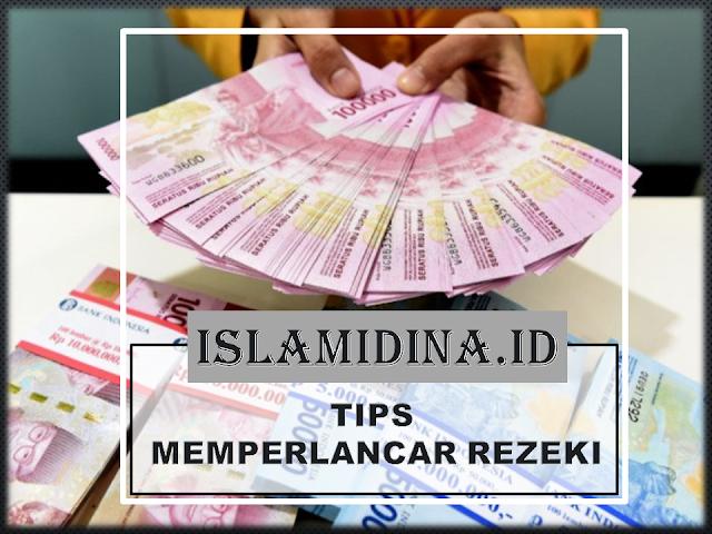 TIPS MEMPERLANCAR REZEKI - ISLAMIDINA