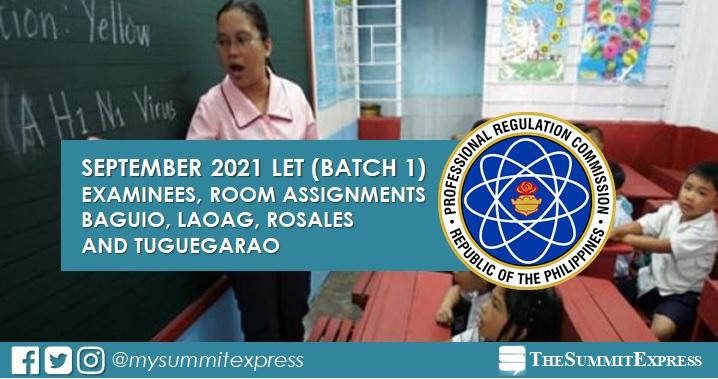 Room Assignments September 2021 LET: Baguio, Laoag, Rosales, Tuguegarao
