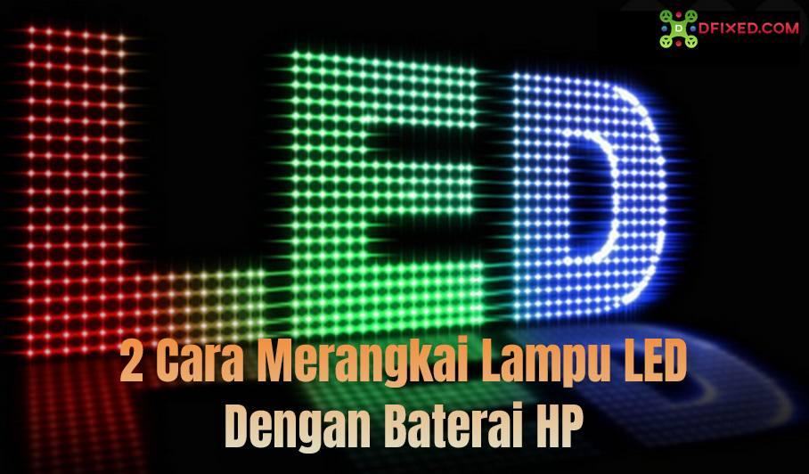 2 Cara Merangkai Lampu LED Dengan Baterai HP2 Cara Merangkai Lampu LED Dengan Baterai HP