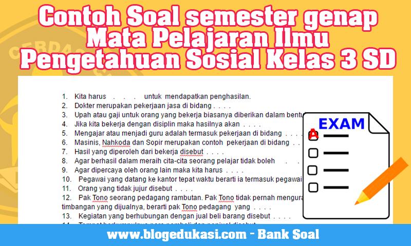 Contoh Soal semester genap Mata Pelajaran Ilmu Pengetahuan Sosial Kelas 3 SD