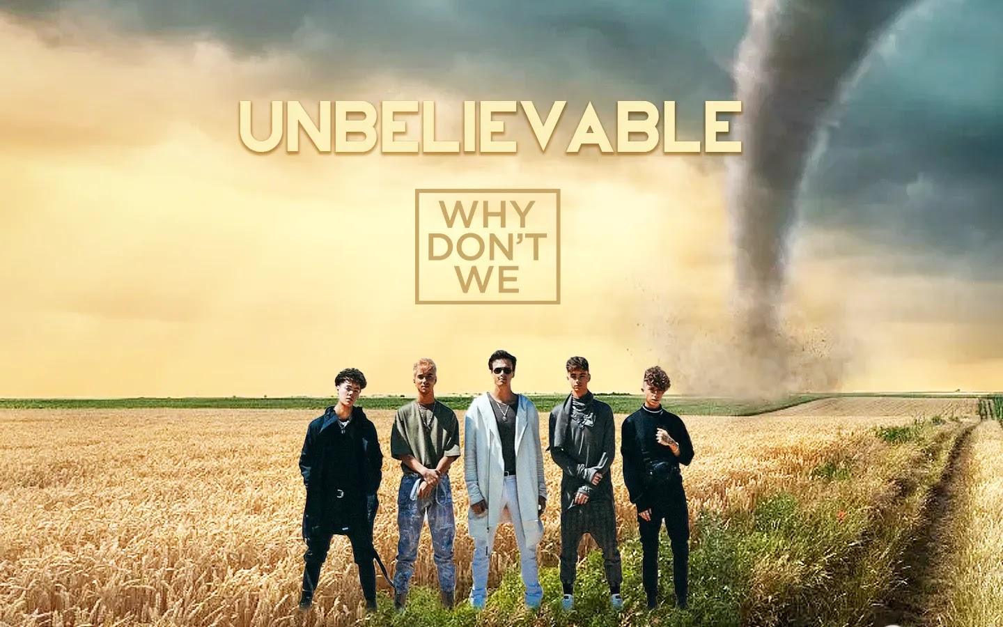 Why Don't We Unbelievable on Tornado