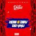 MUSIC: Destiz - How E Dey Do Yhu