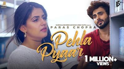 Pehla Pyaar Lyrics | Paras Chopra | Harsh Gahlot, Pranjal Dahiya