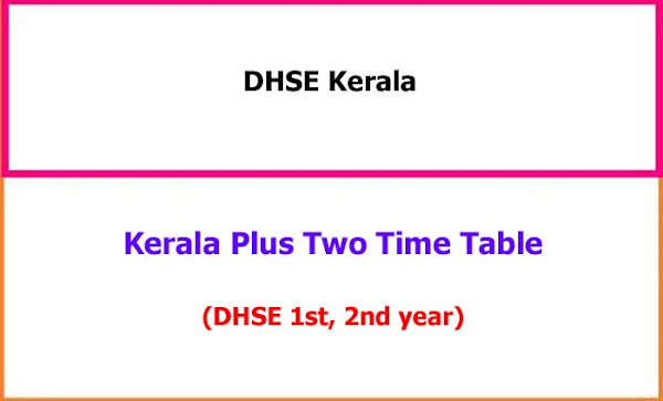 Kerala Higher Secondary 1st and 2nd year Exam Time Table 2021