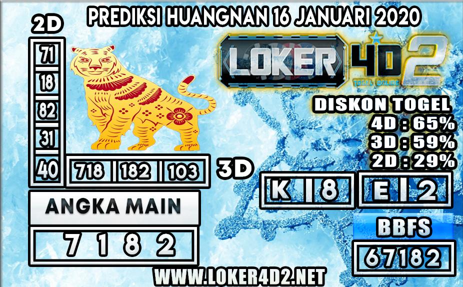 PREDIKSI TOGEL HUANGNAN LOKER4D2 16 JANUARI 2020