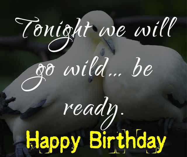 Tonight we will go wild… be ready. HBD!