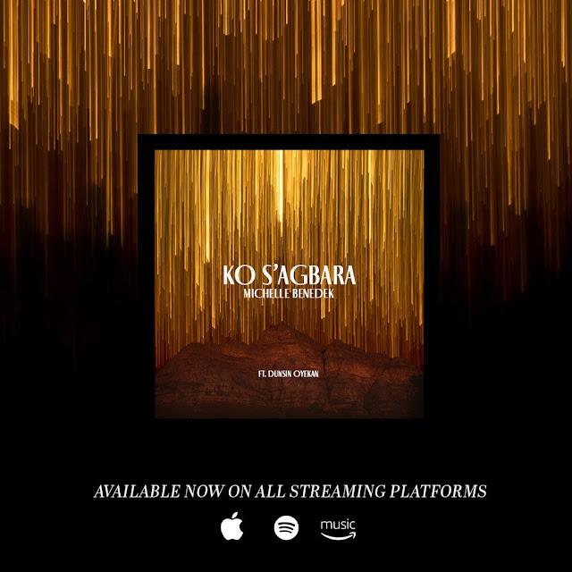 Audio: Michelle Benedek ft. Dunsin Oyekan – Ko S'agbara