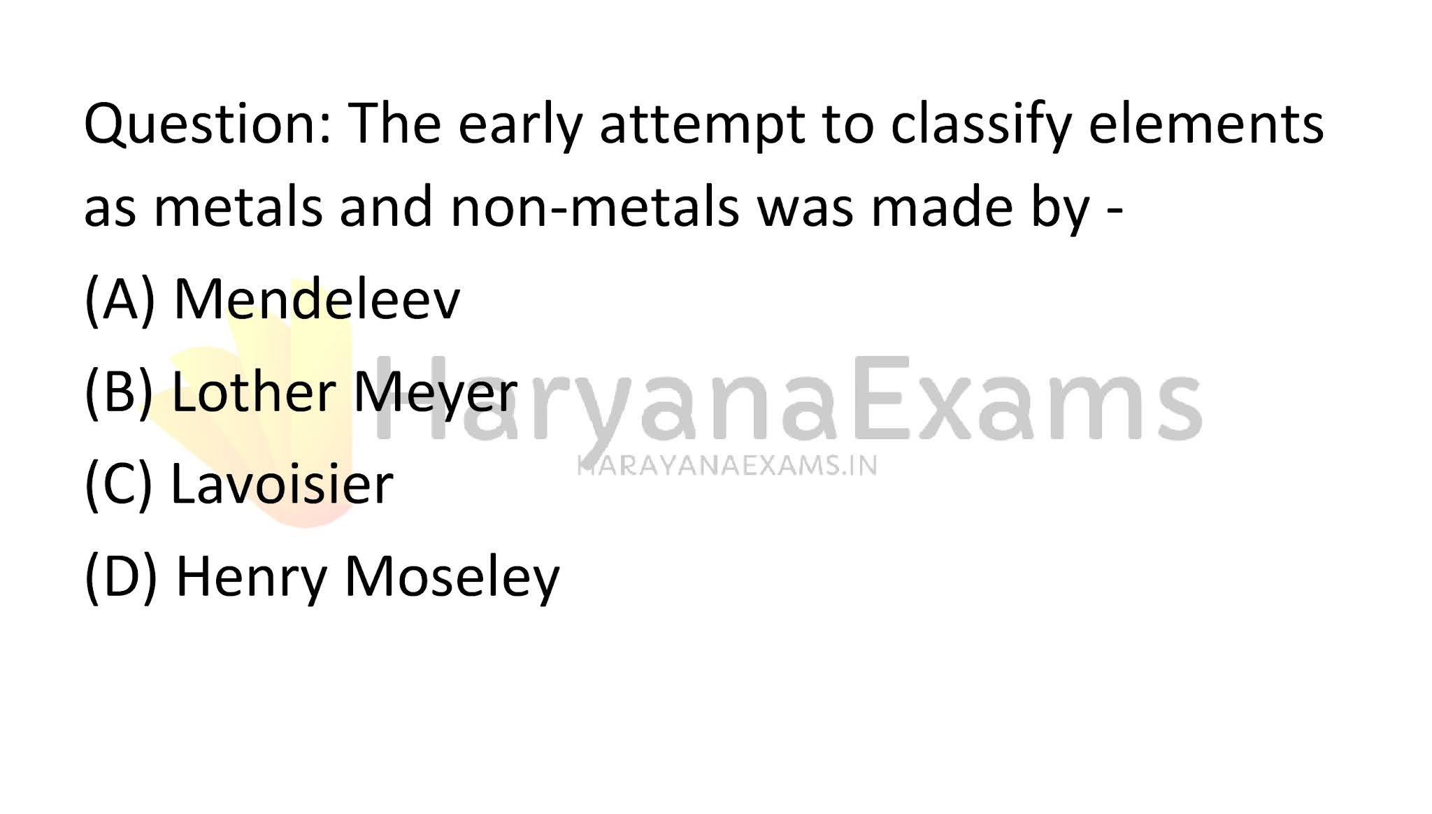 The early attempt to classify elements as metals and non-metals was made by -
