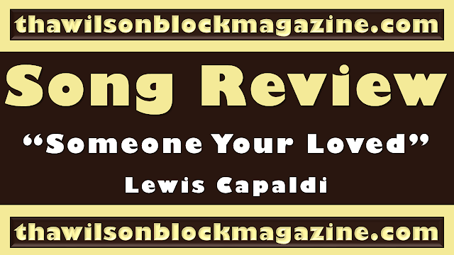 """Mistah Wilson reviews """"Someone You Loved"""" song by Lewis Capaldi"""