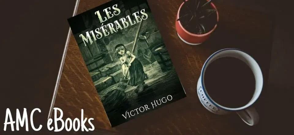 Télécharger ebook  Les Misérables  Roman de  Victor Hugo  Format PDF Epub Mobi gratuit Edition complète