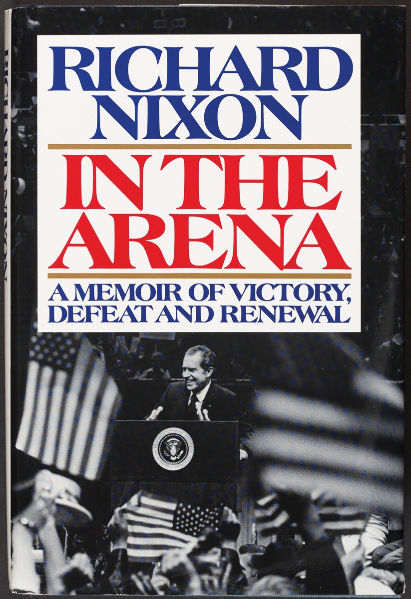 you re entitled to my opinion in the arena a memoir of victory in the arena a memoir of victory defeat and renewal by richard nixon