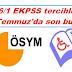 EKPSS tercihleri 22 Temmuz'da son buluyor.
