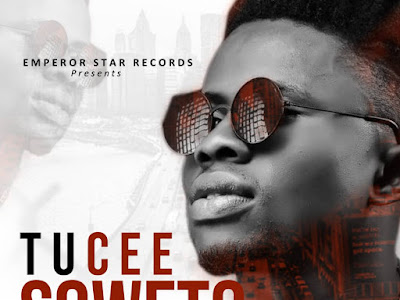 MUSIC: Tucee - Soweto