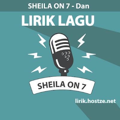 Lirik Lagu Dan - Sheila On 7 - Lirik lagu indonesia