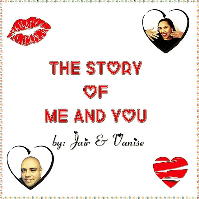 Jair & Vanise brand new single is entitled The Story Of Me And You
