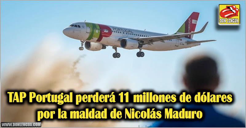 TAP Portugal perderá 11 millones de dólares por la maldad de Nicolás Maduro